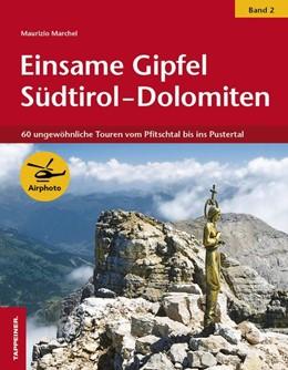 Abbildung von Marchel   Einsame Gipfel in Südtirol - Dolomiten 02   2013   60 ungewöhnliche Touren vom Pf...