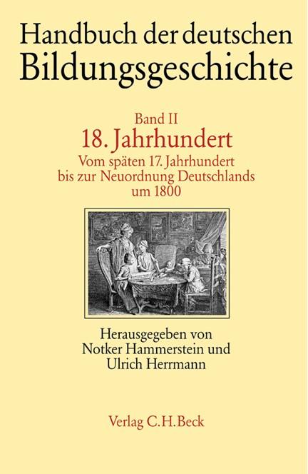 Cover: , Handbuch der deutschen Bildungsgeschichte: 18. Jahrhundert