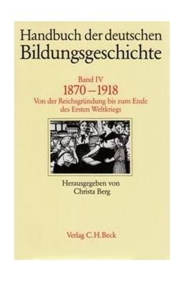 Abbildung von Jeismann, Karl-Ernst / Lundgreen, Peter | Handbuch der deutschen Bildungsgeschichte, Band III: 1800-1870 | 1. Auflage | 1987 | beck-shop.de