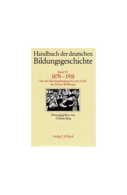 Cover: , Handbuch der deutschen Bildungsgeschichte: 1800-1870