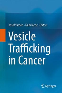 Abbildung von Yarden / Tarcic | Vesicle Trafficking in Cancer | 2013