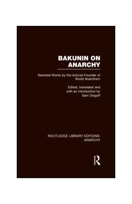 Abbildung von Dolgoff   Bakunin on Anarchy (RLE Anarchy)   2013