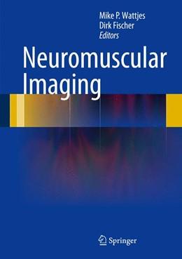 Abbildung von Wattjes / Fischer | Neuromuscular Imaging | 1. Auflage | 2013 | beck-shop.de