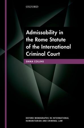 Admissibility in the Rome Statute of the International Criminal Court | Collins, 2016 | Buch (Cover)