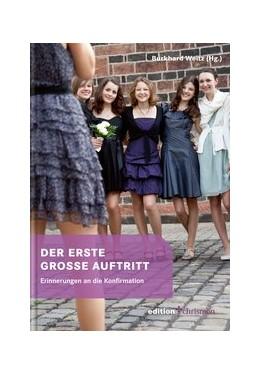 Abbildung von Weitz | Der erste grosse Auftritt | 1. Auflage | 2013 | beck-shop.de