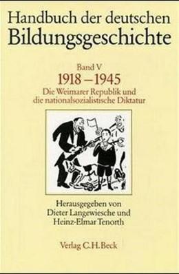 Abbildung von Langewiesche, Dieter / Tenorth, Heinz-Elmar | Handbuch der deutschen Bildungsgeschichte, Band V: 1918-1945 | 1. Auflage | 1989 | beck-shop.de