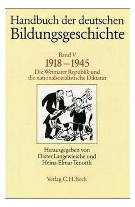 Cover: , Handbuch der deutschen Bildungsgeschichte: 1918-1945
