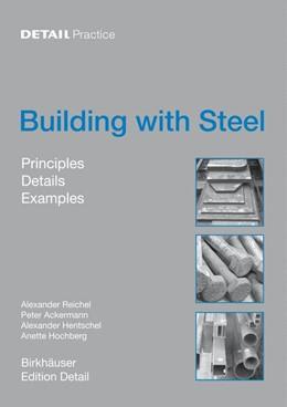 Abbildung von Reichel / Ackermann / Hentschel | Building with Steel | 2007 | Details, Principles, Examples