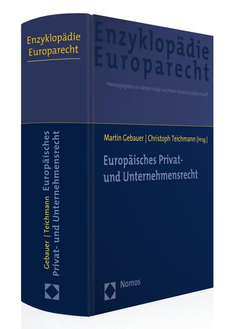 Enzyklopädie Europarecht • EnzEuR, Band 6: Europäisches Privat- und Unternehmensrecht | Gebauer / Teichmann (Hrsg.), 2016 | Buch (Cover)