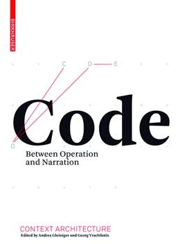 Abbildung von Gleiniger / Vrachliotis | Code | 1. Auflage | 2012 | Between Operation and Narratio...
