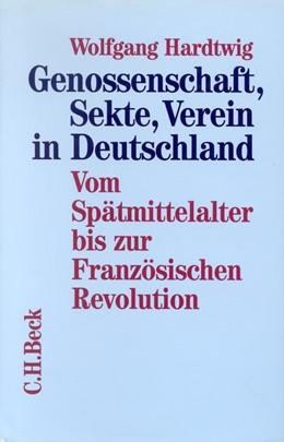 Abbildung von Hardtwig, Wolfgang | Genossenschaft, Sekte, Verein in Deutschland | 1. Auflage | 1997 | beck-shop.de
