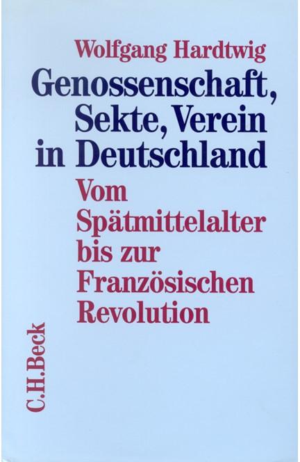 Cover: Wolfgang Hardtwig, Genossenschaft, Sekte, Verein in Deutschland