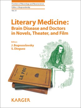 Abbildung von Bogousslavsky / Dieguez | Literary Medicine: Brain Disease and Doctors in Novels, Theater, and Film | 2013 | 31