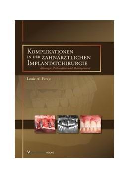 Abbildung von Al-Faraje | Komplikationen in der zahnärztlichen Implantatchirurgie | 1., Auflage | 2013 | Ätiologie, Prävention und Mana...