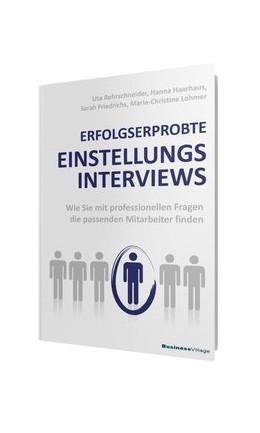 Abbildung von Rohrschneider / Haarhaus   ERFOLGSERPROBTE EINSTELLUNGSINTERVIEWS   2. Auflage   2016   beck-shop.de