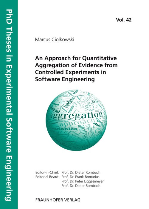 An Approach for Quantitative Aggregation of Evidence from Controlled Experiments in Software Engineering | / Rombach / Liggesmeyer / Bomarius, 2012 | Buch (Cover)
