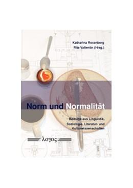 Abbildung von Rosenberg / Vallentin | Norm und Normalität | 1. Auflage | 2013 | beck-shop.de