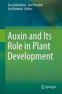 Abbildung von Zažímalová / Petrášek / Benková   Auxin and Its Role in Plant Development   2014