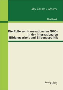 Abbildung von Bolzek | Die Rolle von transnationalen NGOs in der internationalen Bildungsarbeit und Bildungspolitik | 2013
