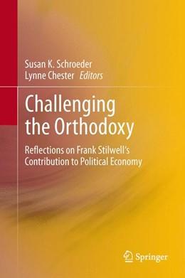 Abbildung von Schroeder / Chester | Challenging the Orthodoxy | 2013 | Reflections on Frank Stilwell'...