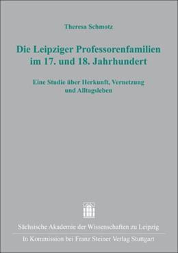 Abbildung von Schmotz   Die Leipziger Professorenfamilien im 17. und 18. Jahrhundert   1. Auflage   2012   35   beck-shop.de