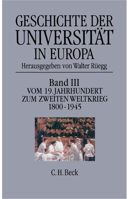 Cover: , Geschichte der Universität in Europa: Vom 19. Jahrhundert zum Zweiten Weltkrieg (1800-1945)