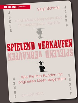 Abbildung von Schmid | Spielend verkaufen | 2013 | Wie Sie Ihre Kunden mitorigine...