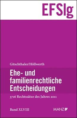 Abbildung von Gitschthaler / Höllwerth | Ehe- und familienrechtliche Entscheidungen (EFSlg) | 2012 | Band XLVIII Entscheidungen des...