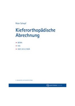 Abbildung von Schopf | Kieferorthopädische Abrechnung | 2., überarbeitete und erweiterte Auflage | 2013 | BEMA, KIG, GOZ 2012/GOÄ
