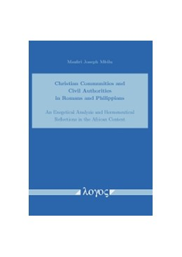 Abbildung von Mbilu | Christian Communities and Civil Authorities in Romans and Philippians. An Exegetical Analysis and Hermeneutical Reflections in the African Context | 2013