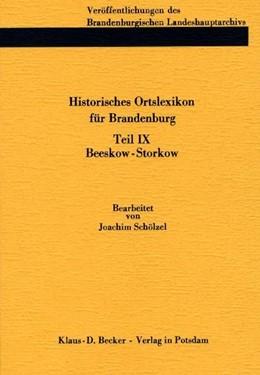 Abbildung von Schölzel / Neitmann   Historisches Ortslexikon für Brandenburg, Teil IX, Beeskow-Storkow   2012   Veröffentlichungen des Branden...