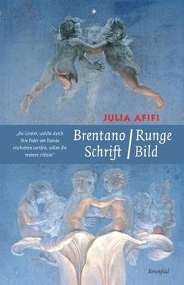 Abbildung von Afifi | Brentano / Runge - Schrift / Bild | 2013 | Clemens Brentanos Romanzen vom...