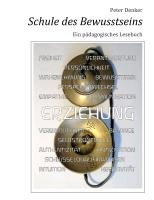 Schule des Bewusstseins | Denker | 1. Auflage., 2012 | eBook (Cover)