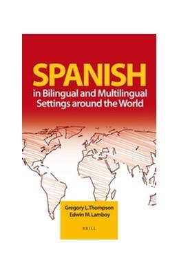 Abbildung von Thompson / Lamboy | Spanish in Bilingual and Multilingual Settings around the World | 2012