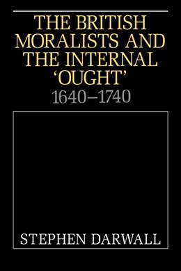 Abbildung von Darwall   The British Moralists and the Internal 'Ought'   1995   1640-1740