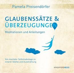 Abbildung von Preisendörfer | Glaubenssätze & Überzeugungen | 2013 | Meditationen und Anleitungen