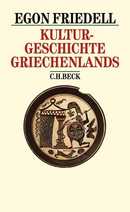 Abbildung von Friedell, Egon | Kulturgeschichte Griechenlands | 46.-49. Tausend der Gesamtauflage | 2002 | Leben und Legende der vorchris...
