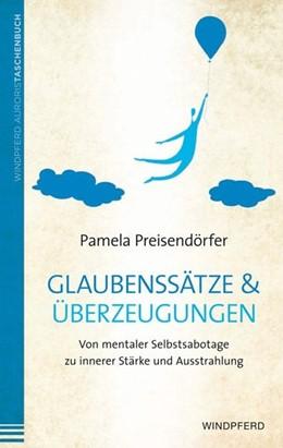 Abbildung von Preisendörfer | Glaubenssätze & Überzeugungen | Nachdruck | 2013 | Von mentaler Selbstsabotage zu...