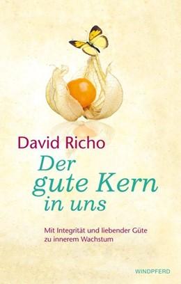 Abbildung von Richo | Der gute Kern in uns | 2013 | Mit Achtsamkeit und liebender ...