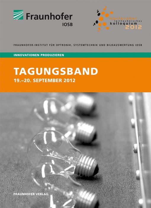 Karlsruher Leittechnisches Kolloquium 2012 | / Saur / Beyerer, 2012 | Buch (Cover)