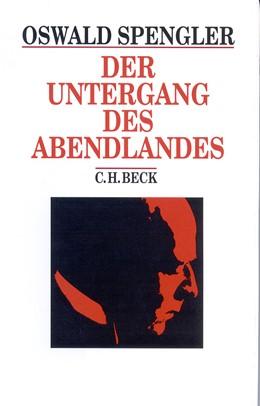 Abbildung von Spengler, Oswald / Felken, Detlef | Der Untergang des Abendlandes | 1. Auflage | 1998 | beck-shop.de