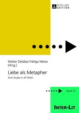 Abbildung von Meise / Delabar   Liebe als Metapher   2012   Eine Studie in elf Teilen   13