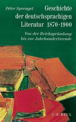Abbildung von Sprengel, Peter | Geschichte der deutschen Literatur Bd. 9/1: Geschichte der deutschsprachigen Literatur 1870-1900 | 1. Auflage | 1998 | beck-shop.de