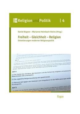 Abbildung von Bogner / Heimbach-Steins | Freiheit - Gleichheit - Religion | 2013 | Orientierungen moderner Religi...