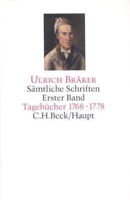 Abbildung von Bräker, Ulrich | Sämtliche Schriften, Band 1: Tagebücher 1768-1778 | 1998