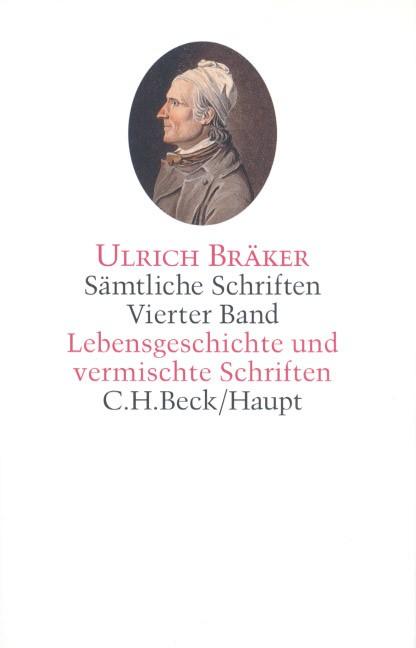 Sämtliche Schriften, Band 4: Lebensgeschichte und vermischte Schriften | Bräker, Ulrich, 2014 | Buch (Cover)