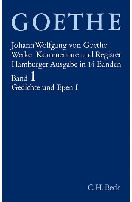 Cover: , Goethe Werke - Hamburger Ausgabe, Band 1: Gedichte und Epen I