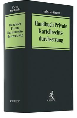 Abbildung von Fuchs / Weitbrecht | Handbuch Private Kartellrechtsdurchsetzung | 1. Auflage | 2019 | beck-shop.de