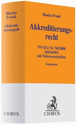 Abbildung von Bloehs / Frank | Akkreditierungsrecht: AkkreditierungsR | 2015 | VO (EG) Nr. 765/2008, Akkredit...
