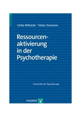 Abbildung von Willutzki / Teismann | Ressourcenaktivierung in der Psychotherapie | 2013 | 52